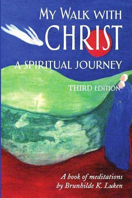 My Walk With Christ, A Spiritual Journey