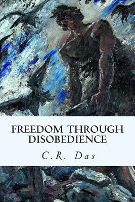 Freedom Through Disobedience