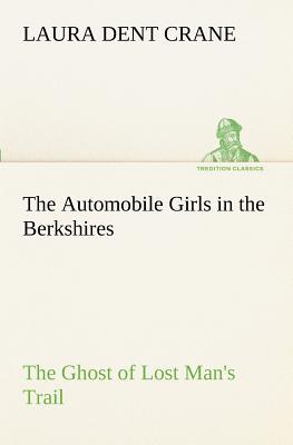 The Automobile Girls in the Berkshires The Ghost of Lost Man's Trail