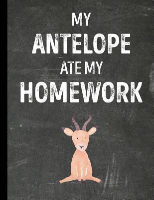 My Antelope Ate My Homework
