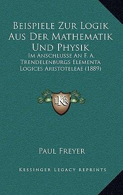 Beispiele Zur Logik Aus Der Mathematik Und Physik