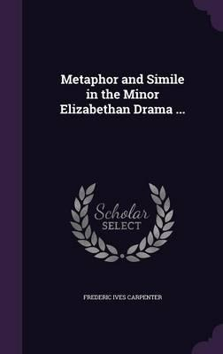 Metaphor and Simile in the Minor Elizabethan Drama