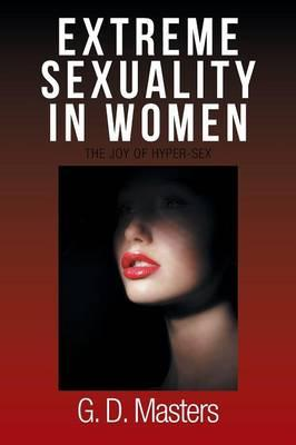 Extreme Sexuality in Women