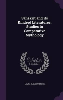 Sanskrit and Its Kindred Literatures. Studies in Comparative Mythology