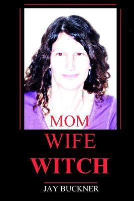 Mom Wife Witch