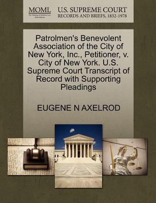 Patrolmen's Benevolent Association of the City of New York, Inc, Petitioner, V. City of New York. U.S. Supreme Court Transcript of Record with Suppor