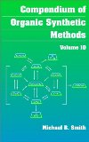 Compendium of Organic Synthetic Methods Volume 10