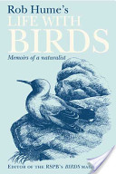 Rob Hume's Life With Birds