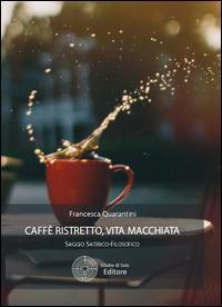 Caffè ristretto, vita macchiata