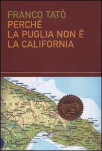 Perché la Puglia non è la California