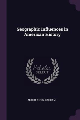 Geographic Influences in American History