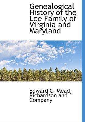 Genealogical History of the Lee Family of Virginia and Maryl