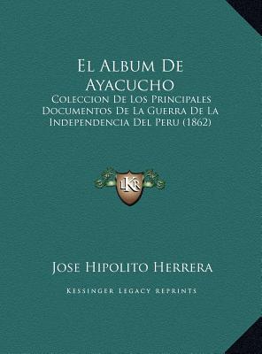 El  Album de Ayacucho El Album de Ayacucho