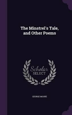 The Minstrel's Tale, and Other Poems