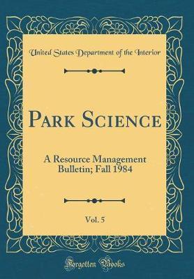 Park Science, Vol. 5