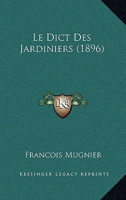 Le Dict Des Jardiniers (1896)