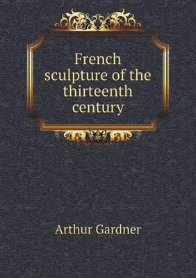 French Sculpture of the Thirteenth Century