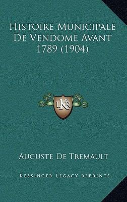 Histoire Municipale de Vendome Avant 1789 (1904)