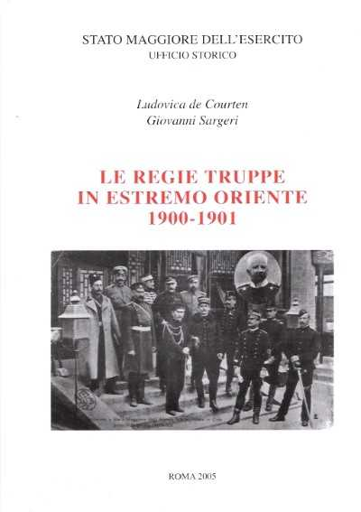 Le Regie Truppe in Estremo Oriente 1900-1901