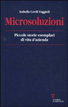 Microsoluzioni. Piccole storie esemplari di conflitto e infefficienza