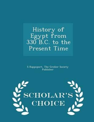 History of Egypt from 330 B.C. to the Present Time - Scholar's Choice Edition