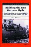 Building the East German Myth