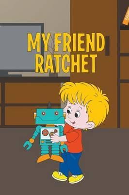 My Friend Ratchet