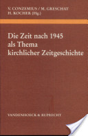 Die Zeit nach 1945 als Thema kirchlicher Zeitgeschichte