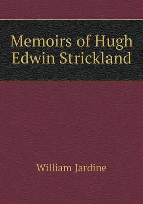 Memoirs of Hugh Edwin Strickland