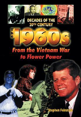 The 1960's from the Vietnam War to Flower Power