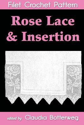 Rose Lace & Insertion Filet Crochet Pattern