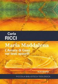 Maria Maddalena. L'amata di Gesù nei testi apocrifi