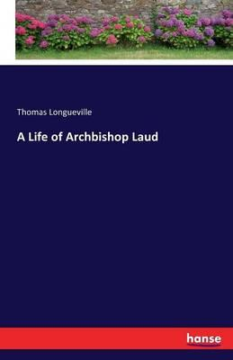 A Life of Archbishop Laud