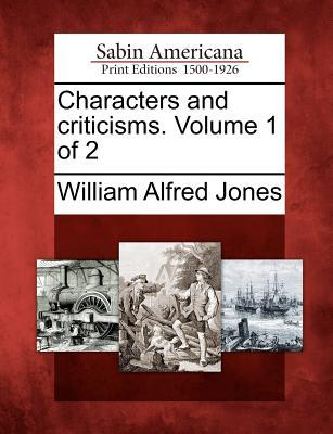 Characters and Criticisms. Volume 1 of 2