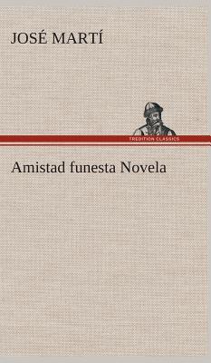 Amistad funesta Novela