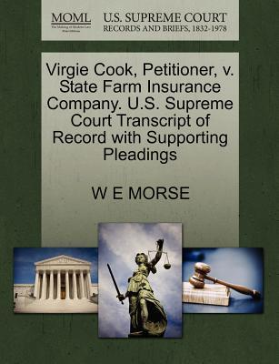 Virgie Cook, Petitioner, V. State Farm Insurance Company. U.S. Supreme Court Transcript of Record with Supporting Pleadings