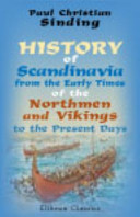 History of Scandinavia, from the Early Times of the Northmen and Vikings to the Present Days