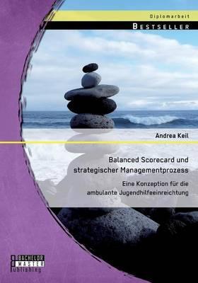 Balanced Scorecard und strategischer Managementprozess