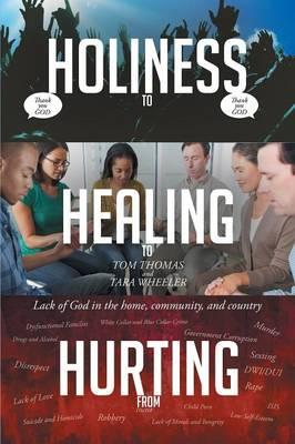 From Hurting, To Healing, To Holiness