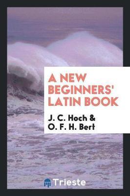 A New Beginners' Latin Book