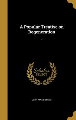 POPULAR TREATISE ON REGENERATI