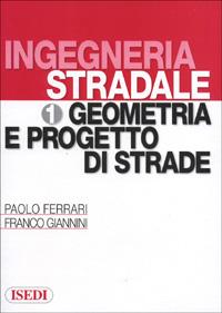Ingegneria stradale / Geometria e progetto di strade