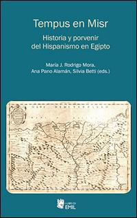 Tempus en Misr. Historia y porvenir del Hispanismo en Egipto