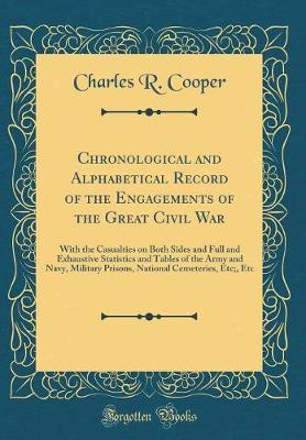 Chronological and Alphabetical Record of the Engagements of the Great Civil War