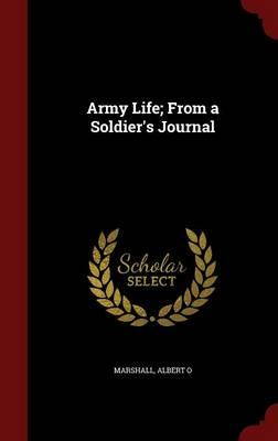 Army Life; From a Soldier's Journal