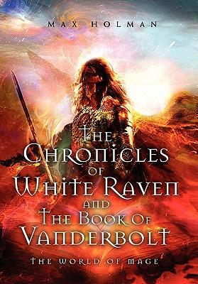 The Chronicles of White Raven and the Book of Vanderbolt