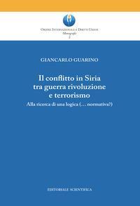 Il conflitto in Siria tra guerra rivoluzione e terrorismo. Alla ricerca di una logica (normativa?)