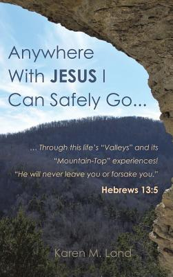 Anywhere with Jesus I Can Safely Go