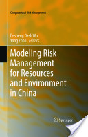Modeling Risk Management for Resources and Environment in China