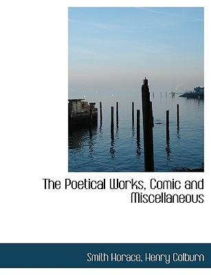 The Poetical Works, Comic and Miscellaneous
